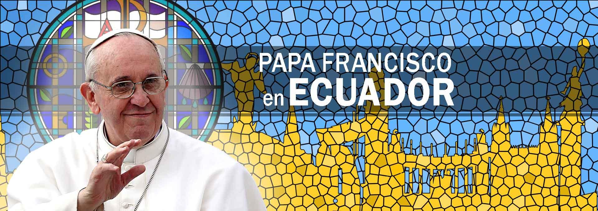 Papa Francisco Ecuador Papa Francisco en Ecuador
